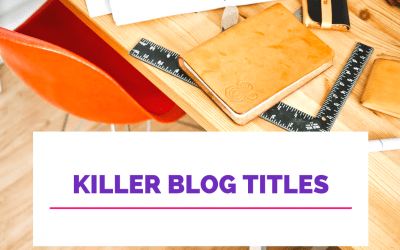 How to Create a Killer Blog Title + Tips on CTR Importance