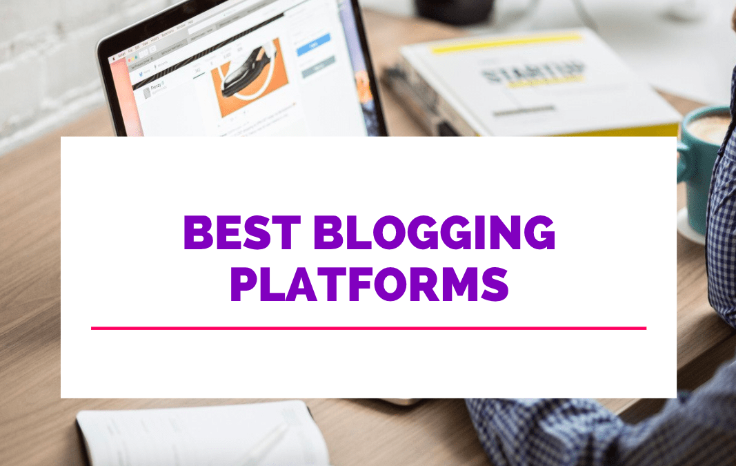 17 Best Blogging Platforms Compared (2021)